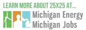 Learn more about 25x25 at Michigan Energy Michigan Jobs