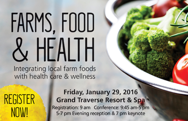 Farms, Food & Health is scheduled for Jan. 29 at Grand Traverse Resort and Spa