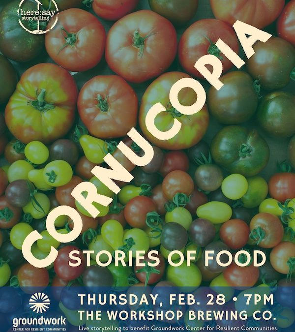 You're Invited to Cornucopia! A Storytelling Event to Benefit Groundwork