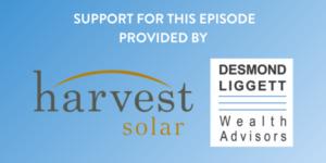 Sponsored by Harvest Solar and Desmond Liggett Wealth Advisors