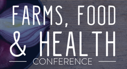 Farms, Food & Health Conference